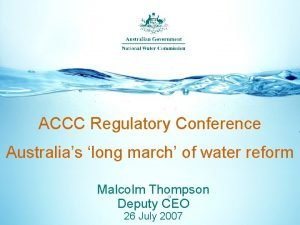ACCC Regulatory Conference Australias long march of water