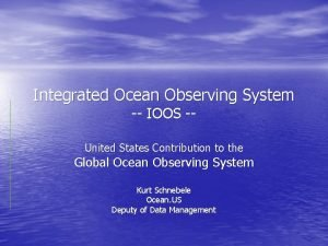 Integrated Ocean Observing System IOOS United States Contribution