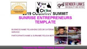 2019 COUNTRY SUMMIT SUNRISE ENTREPRENEURS TEMPLATE BUSINESS NAME