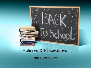 Policies Procedures Mrs Ginns Class Classroom Rules Follow