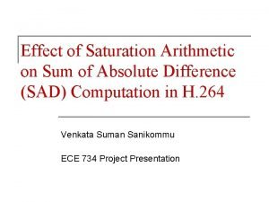 Effect of Saturation Arithmetic on Sum of Absolute