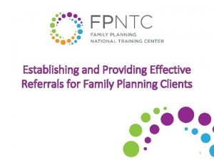 Establishing and Providing Effective Referrals for Family Planning