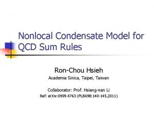 Nonlocal Condensate Model for QCD Sum Rules RonChou