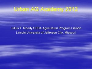 Urban AG Academy 2012 Julius T Moody USDA