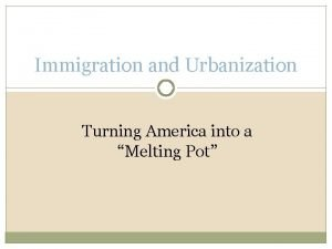 Immigration and Urbanization Turning America into a Melting