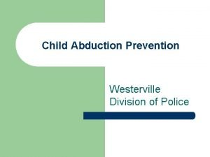 Child Abduction Prevention Westerville Division of Police Types