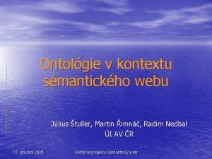 Ontolgie v kontextu smantickho webu Jlius tuller Martin
