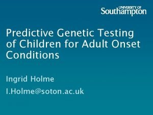 Predictive Genetic Testing of Children for Adult Onset