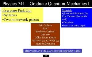 Physics 741 Graduate Quantum Mechanics I Everyone Pick