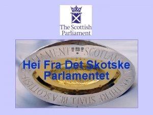 Hei Fra Det Skotske Parlamentet 1 PROVIDING UPTODATE