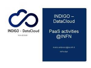 INDIGO Data Cloud RIA653549 Paa S activities INFN