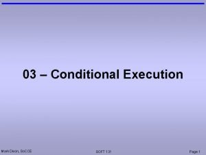 03 Conditional Execution Mark Dixon So CCE SOFT