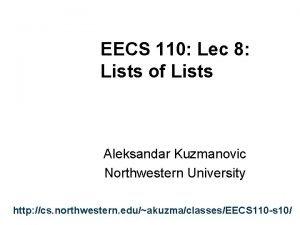 EECS 110 Lec 8 Lists of Lists Aleksandar