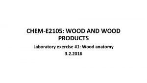CHEME 2105 WOOD AND WOOD PRODUCTS Laboratory exercise