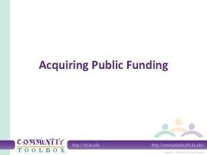Acquiring Public Funding What is public funding Public