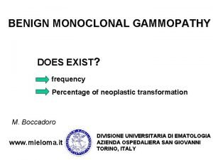 BENIGN MONOCLONAL GAMMOPATHY DOES EXIST frequency Percentage of