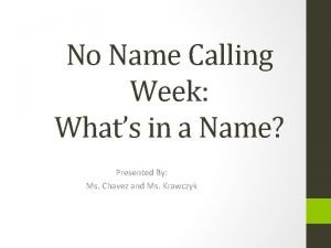 No Name Calling Week Whats in a Name