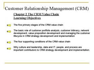Customer Relationship Management CRM Chapter 2 The CRM