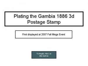 Plating the Gambia 1886 3 d Postage Stamp