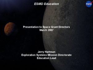 ESMD Education Presentation to Space Grant Directors March