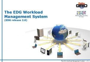 The EDG Workload Management System EDG release 2