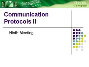 Communication Protocols II Ninth Meeting TCPIP family TCPIP