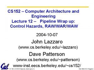 CS 152 Computer Architecture and Engineering Lecture 12