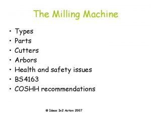 The Milling Machine Types Parts Cutters Arbors Health