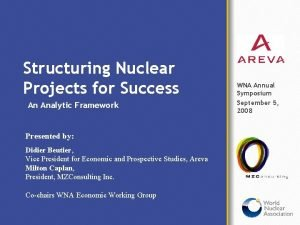 Structuring Nuclear Projects for Success An Analytic Framework