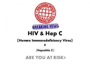 HIV Hep C Human Immunodeficiency Virus Hepatitis C