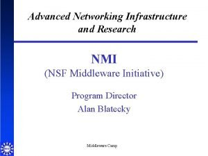 Advanced Networking Infrastructure and Research NMI NSF Middleware