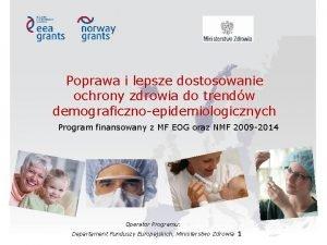 Poprawa i lepsze dostosowanie ochrony zdrowia do trendw