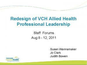 Redesign of VCH Allied Health Professional Leadership Staff