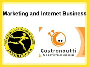 Marketing and Internet Business Internet The Internet has