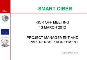 Milano SMART CIBER KICK OFF MEETING 13 MARCH