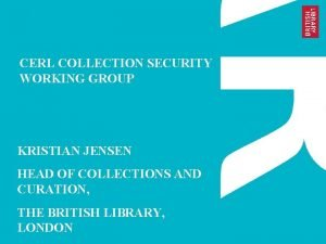 CERL COLLECTION SECURITY WORKING GROUP KRISTIAN JENSEN HEAD