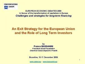 EUROPEAN ECONOMIC DEBATES 2009 In favour of the