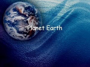 Planet Earth The Earths Structure Crust the outermost