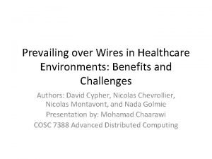 Prevailing over Wires in Healthcare Environments Benefits and