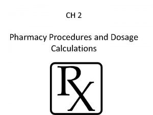 CH 2 Pharmacy Procedures and Dosage Calculations PHARMACY