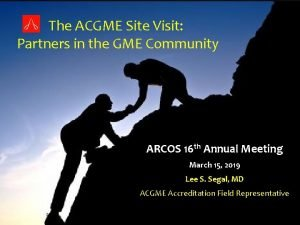 The ACGME Site Visit Partners in the GME