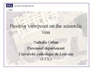 Positive viewpoint on the scientific visa Nathalie Orban