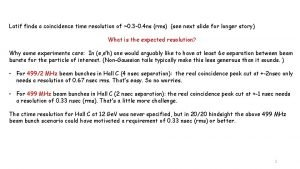 Latif finds a coincidence time resolution of 0