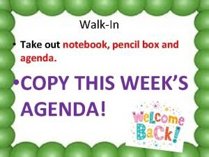 WalkIn Take out notebook pencil box and agenda