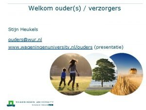 Welkom ouders verzorgers Stijn Heukels ouderswur nl www