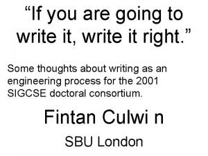 If you are going to write it write
