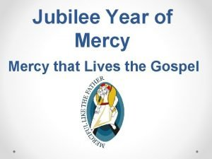 Jubilee Year of Mercy that Lives the Gospel