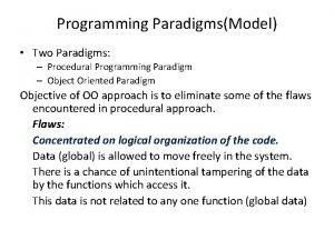 Programming ParadigmsModel Two Paradigms Procedural Programming Paradigm Object