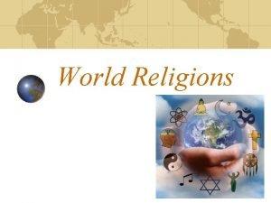 World Religions Major Religions of the World Christian
