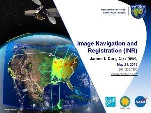 Image Navigation and Registration INR James L Carr